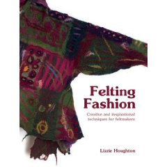 Felting Fashion by Lizzie Houghton is due out August 4, 2009.