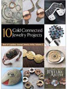 10 cold connection projects in the Best of Lapidary Journal Jewelry Artist